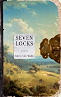 Seven Locks: A Novel