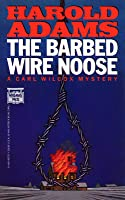 The Barbed Wire Noose (Carl Wilcox, #6)
