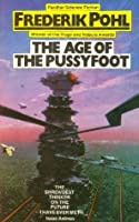 The Age of the Pussyfoot