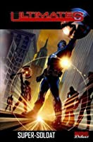 Ultimates: Super-Soldat (The Ultimates Marvel Deluxe, #1)