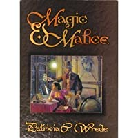 Magic & Malice (Mairelon, #1-2)