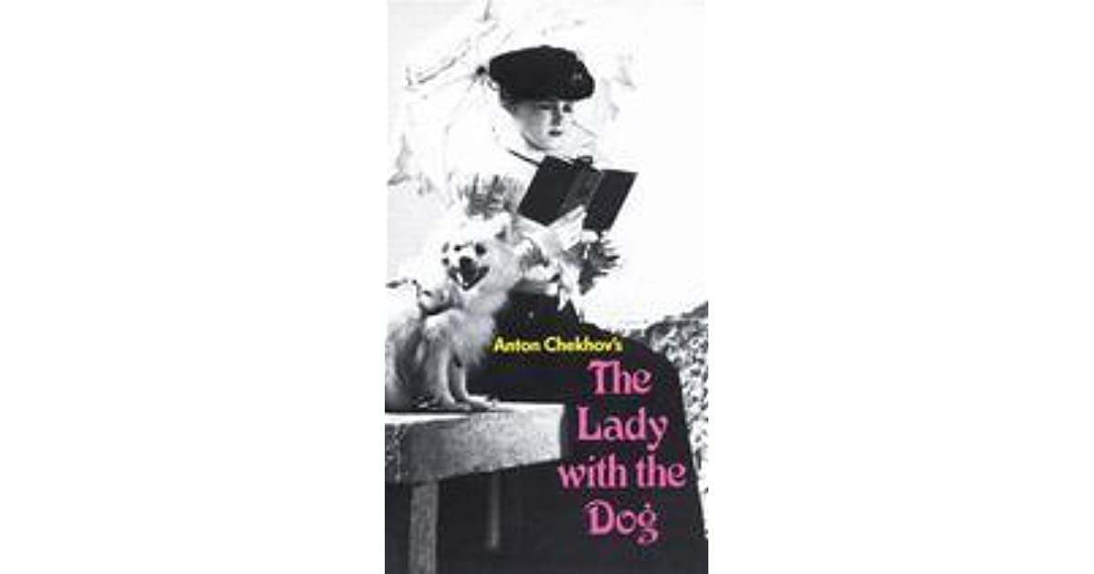 a review of anton chekhovs lady with a pet dog The lady with the dog and other stories by anton chekhov translated by constance garnett.