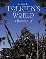 Guide to Tolkien's World: A Beastiary