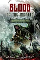 Blood of the Mantis (Shadows of the Apt, #3)