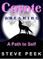 Coyote Dreaming:  A Path to Self
