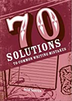 70 Solutions to Common Writing Mistakes