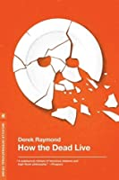 How the Dead Live (Factory 3)