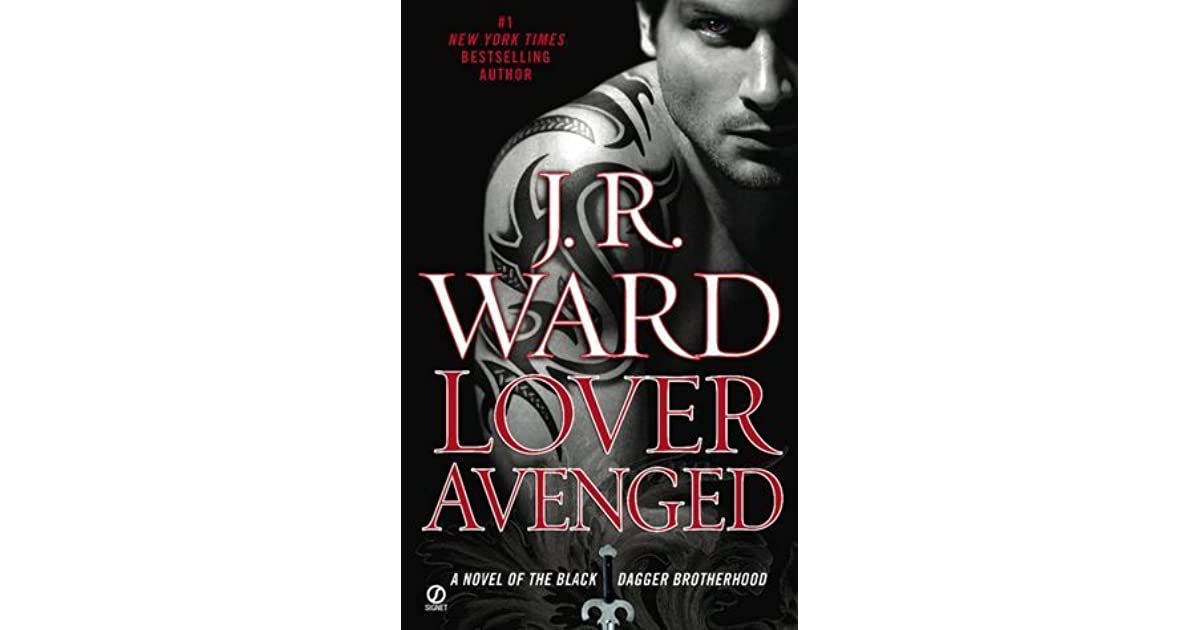 Lover Avenged (Black Dagger Brotherhood #7) by J.R. Ward — Reviews, Discussion, Bookclubs, Lists