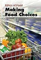 Making Food Choices (Ethics of Food)