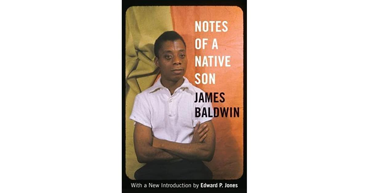 "essay note of a native son His famous essay, ""notes of a native son"", or ""notes"" for short, baldwin shows some of his best work in this style of writing in ""notes,"" baldwin performs a masterful job of weaving analytical thought into specific events from his life or the public life around him."