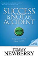 Success is Not an Accident: Change Your Choices Change Your Life