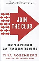 Join the Club: How Peer Pressure Can Transform the World