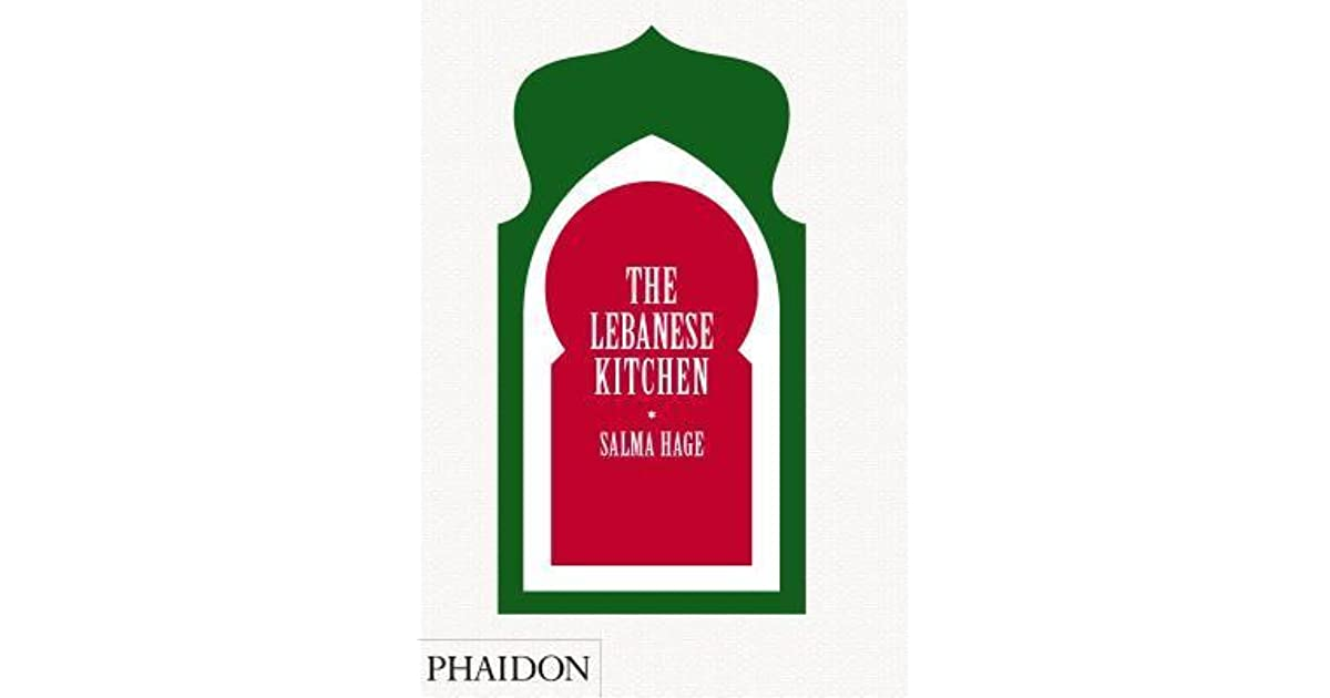 the lebanese kitchen by salma hage ? reviews, discussion ... - Die Libanesische Küche Salma Hage