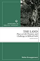 The Land: Place as Gift, Promise, and Challenge in Biblical Faith (Overtures to Biblical Theology)