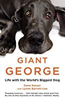 Giant George: Life with the World's Biggest Dog