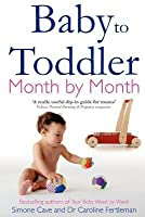 Baby to Toddler Month by Month. Simone Cave and Caroline Fertleman