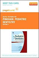 Pediatric Dentistry - Elsevier eBook on Vitalsource (Retail Access Card): Infancy Through Adolescence