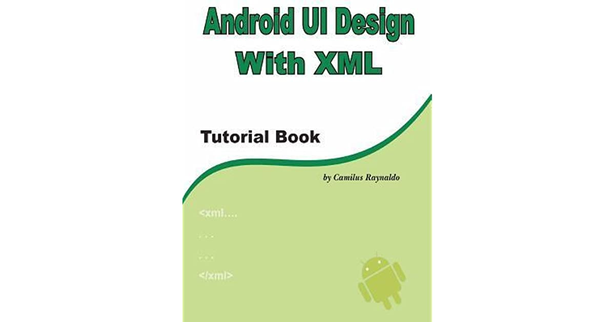Book Cover Layout Xml ~ Android ui design with xml tutorial book by camilus