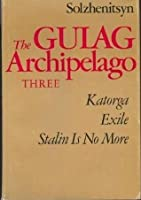 The Gulag Archipelago, 1918-1956: An Experiment in Literary Investigation V-VII