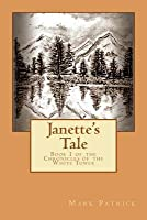 Janette's Tale: Book 1 of the Chronicles of the White Tower