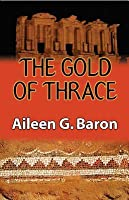 The Gold of Thrace: A Tamar Saticoy Mystery