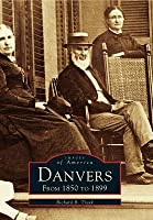 Danvers: From 1850 to 1899 (Images of America: Massachusetts)