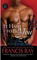 It Had to Be You (Grayson Friends, #4)