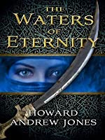 The Waters of Eternity (The Chronicles of Sword and Sand #1.5)