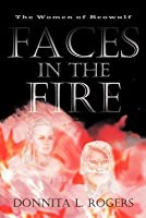 Faces in the Fire (The Women of Beowulf )