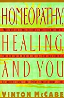 Homeopathy, Healing and You