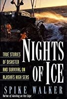 Nights of Ice: True Stories of Disaster and Survival on Alaska's High Seas