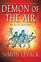 The Demon of the Air: An Aztec Mystery