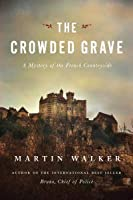 The Crowded Grave (Bruno, Chief of Police, #4)
