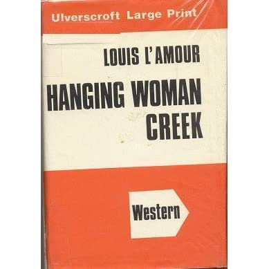 a review of the book hanging woman creek Hanging woman creek louis l'amour barnabus pike is no gunfighter and not much of a street fighter psychological thriller book fans active 9 hours, 27 minutes.