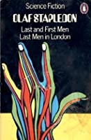 Last and First Men and Last Men in London