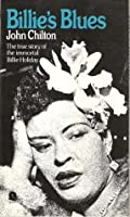 Billie's Blues: The true story of the immortal Billie Holiday
