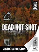 Dead Hot Shot (A Loon Lake Mystery, #9)