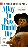 A Day No Pigs Would Die