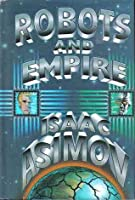 Robots and Empire (Robot, #4)