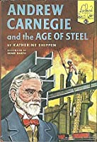 Andrew Carnegie and the Age of Steel (Landmark Books #80)