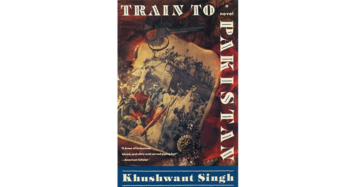 train to pakistan review Train to pakistan, originally published in 1956, is not a very good book, but quite enjoyable much of the time khushwant singh, less than ten years after partition.