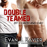 Double Teamed by Coach and Dad (Gay Erotic Stories)