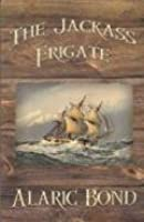 The Jackass Frigate (Fighting Sail, #2)