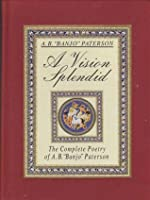 A Vision Spendid: The Complete Poetry