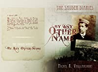 By Any Other Name (The Sauder Diaries, #1)