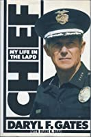 Chief: My Life in the LAPD