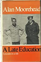 A Late Education: Episodes in a Life