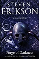 Forge of Darkness (The Kharkanas Trilogy, #1)