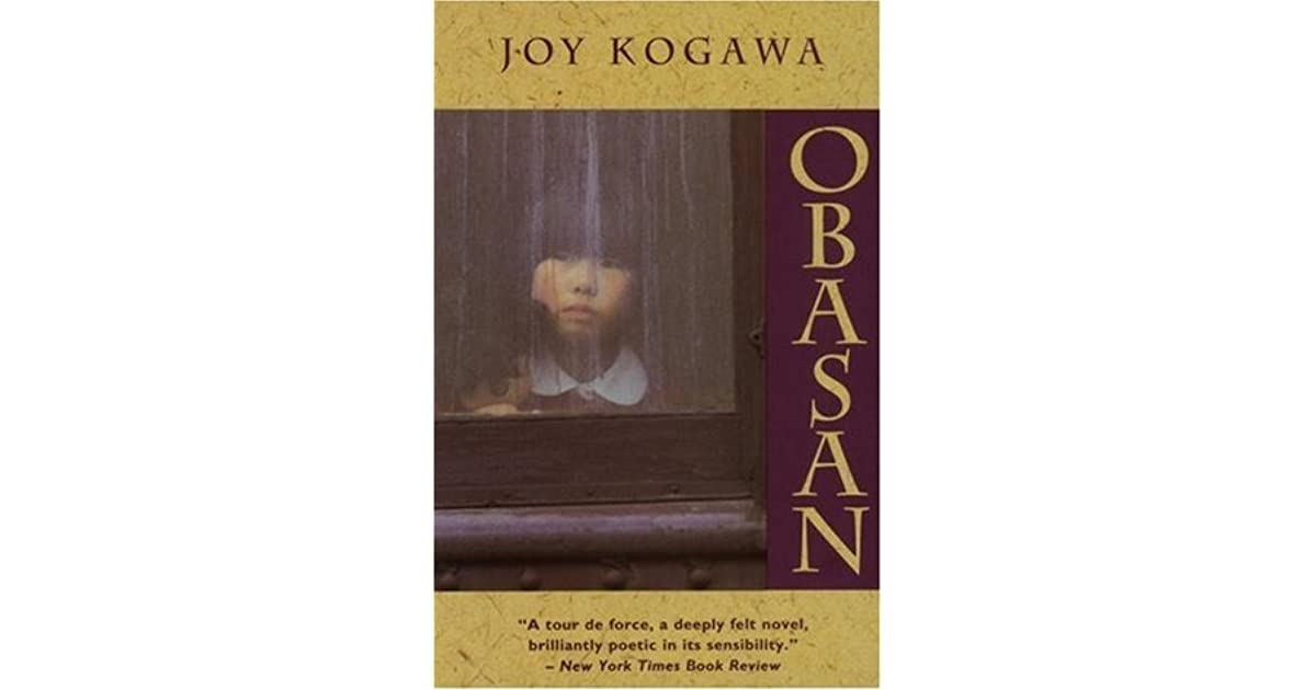 ìobasanî by joy kogawa essay In joy kogawa's novel, obasan, the issue of racism is discussed through the  various letters kept by obasan which in turn provides a first-hand look at was  done.