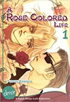 A Rose Colored Life 1